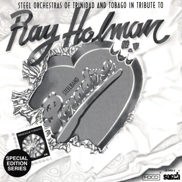 Steel Orchestras of Trinidad & Tobago in Tribute to Ray Holman - Steelband Paradise - Various Bands